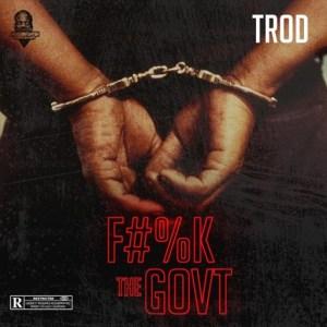 Trod - Fvck The Govt